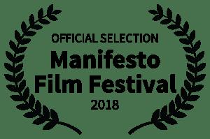 OFFICIAL SELECTION Manifesto Film Festival 2018